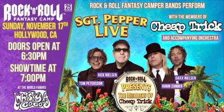ROCK 'N' ROLL FANTASY CAMP PRESENTS - SGT. PEPPER LIVE with ROBIN ZANDER, TOM PETERSSON, RICK NIELSEN AND DAXX NIELSEN OF CHEAP TRICK tickets