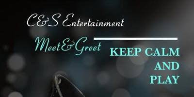 C&S  Entertainment Meet and Greet