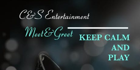 C&S  Entertainment Meet and Greet tickets