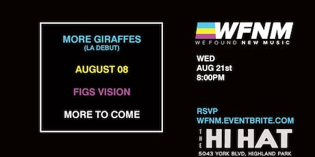 WFNM 8/21: MORE GIRAFFES, AUGUST 08, FIGS VISION + MORE at THE HI HAT tickets