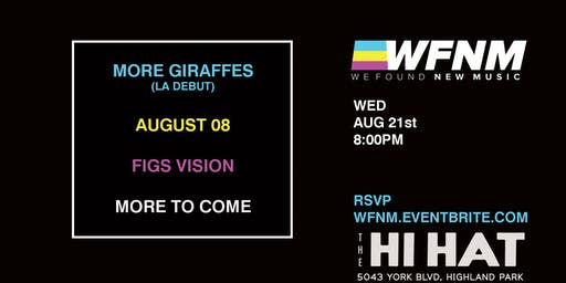 WFNM 8/21: MORE GIRAFFES, AUGUST 08, FIGS VISION + MORE at THE HI HAT