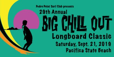 Pedro Point Surf Club Presents The Big Chill Out 2019
