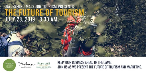 The Future of Tourism - Daylesford Macedon Tourism 2019 Conference