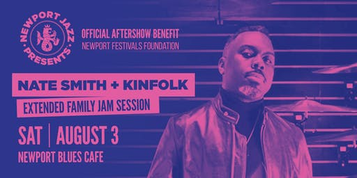 Nate Smith + KINFOLK EXTENDED FAMILY Jam Session at the Newport Blues Cafe