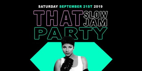 THAT SLOW JAM PARTY ATL tickets