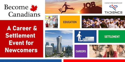 Become Canadians - A Career and Settlement Event for Newcomers