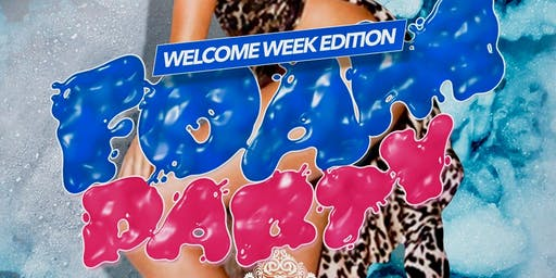Welcome Week Foam Party
