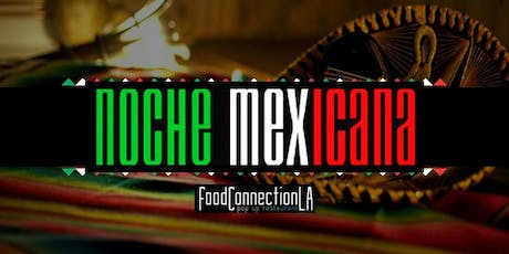 Food Connection L.A. presents Noche Mexicana tickets