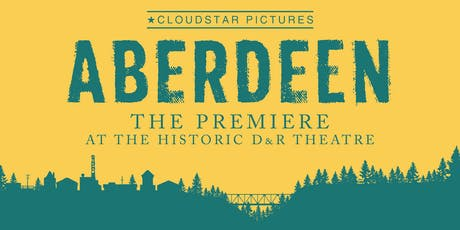 Aberdeen Movie Premiere at the Historic D&R Theatre tickets