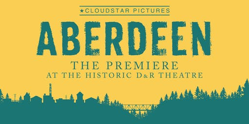 Aberdeen Movie Premiere at the Historic D&R Theatre