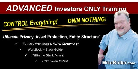 CONTROL Everything, OWN Nothing! - Ultimate Privacy, Asset Protection, Entity Structure - ADVANCED Investors ONLY July 28  Louisville, KY tickets