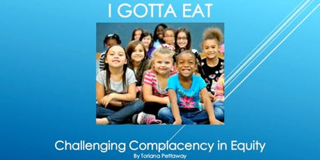 'I Gotta Eat' Training: Challenging Complacency in Equity tickets