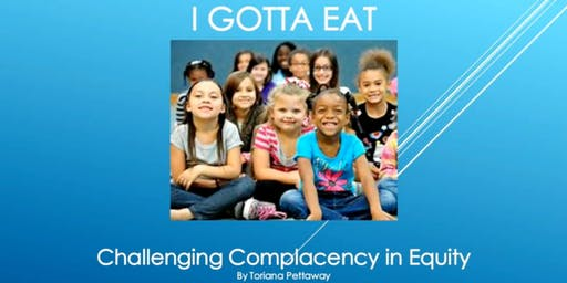 'I Gotta Eat' Training: Challenging Complacency in Equity