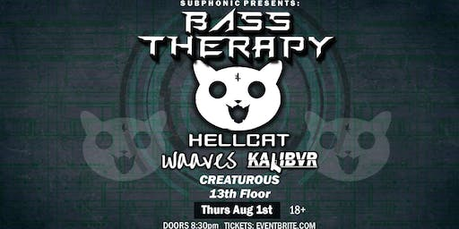 Bass Therapy W/ Hellcat, Waaves & More!
