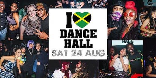 I Love Dancehall - Sat 24th Aug