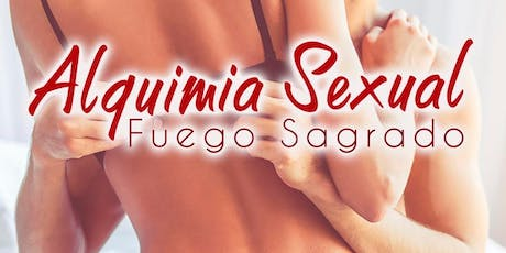ALQUIMIA SEXUAL FUEGO SAGRADO entradas