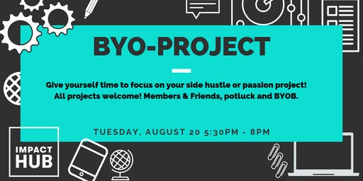 BYO-Project Night - August!