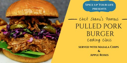 Spice Up You Life Presents: Pulled Pork Burgers w/ Chef Shanu