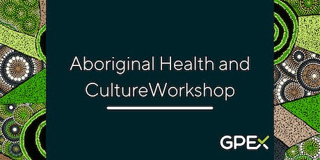 Aboriginal Health and Culture Workshop - August 15 & 16 tickets