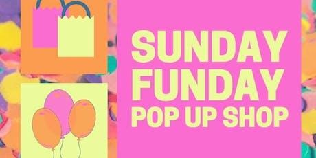 Sunday Funday Pop-Up Shop tickets