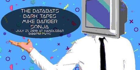 Databats / Dark Tapes / Mike Barber / Sonja tickets