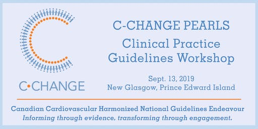 C-CHANGE PEARLS Clinical Practice Guidelines Workshop - PEI