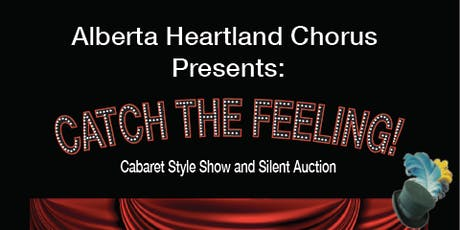 CATCH THE FEELING! Cabaret style show and silent auction tickets