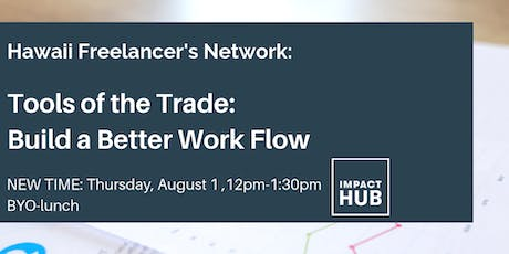 Freelancers Meeting: Tools of the Trade- Build a Better Work Flow tickets
