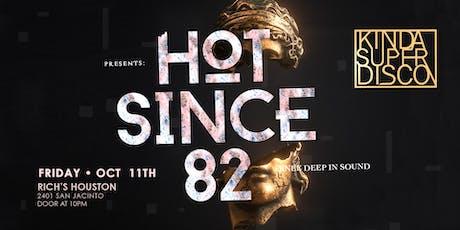 Kinda Super Disco | Hot Since 82 tickets