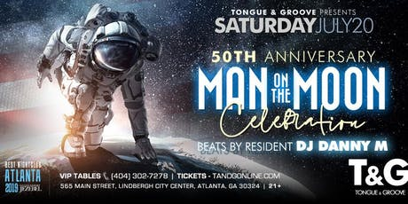 50th Anniversary - Man on the Moon Celebration - Tongue and Groove Saturday tickets