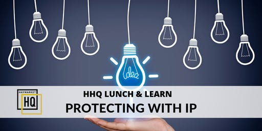 HHQ Lunch and Learn: Intellectual Property