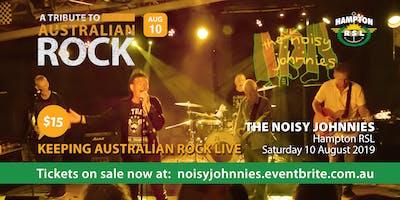 The Noisy Johnnies Tribute to Australian Rock - Hampton RSL