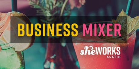 She Works Austin Business Mixer tickets