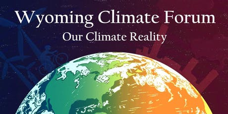 Wyoming Climate Forum: Our Climate Reality tickets