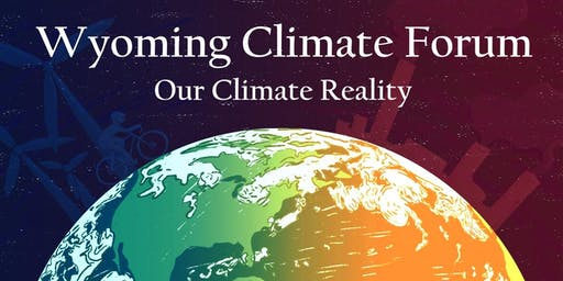 Wyoming Climate Forum: Our Climate Reality