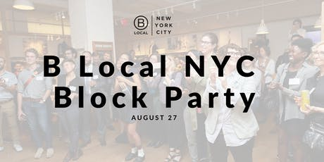 B Local NYC x Ox Verte Summer Block Party!  tickets