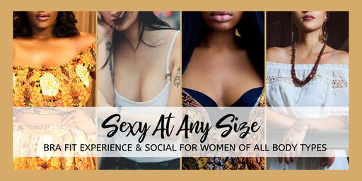 Sexy At Any Size: Bra Fit Experience & Social