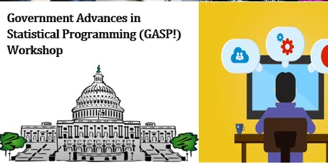 Government Advances in Statistical Programming (GASP!) Workshop tickets
