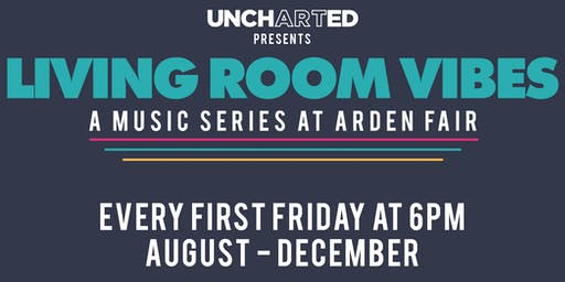 Arden Fair UnchARTed presents: Living Room Vibes