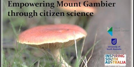 Empowering Mount Gambier through Citizen Science tickets