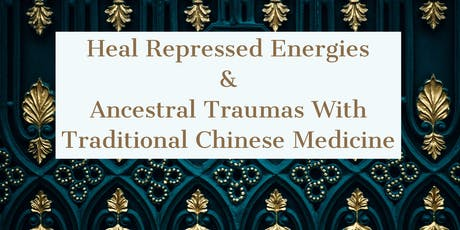 Healing Repressed energies and ancestral traumas with Traditional Chinese Medicine & Acupuncture tickets