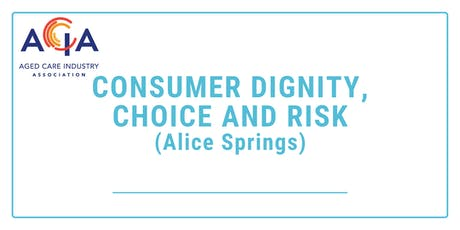 CONSUMER DIGNITY, CHOICE AND RISK tickets