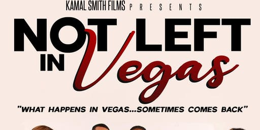 NOT LEFT IN VEGAS Red Carpet and  Movie Premiere