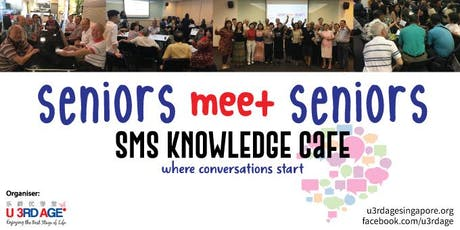 SMS (Seniors-Meet-Seniors) Knowledge Cafe #71 Monetizing of hobbies as part of retirement planning tickets