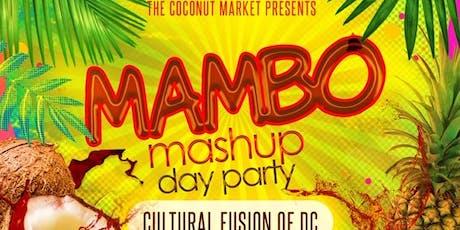 Mambo Mashup Day Party -The Coconut Market  tickets