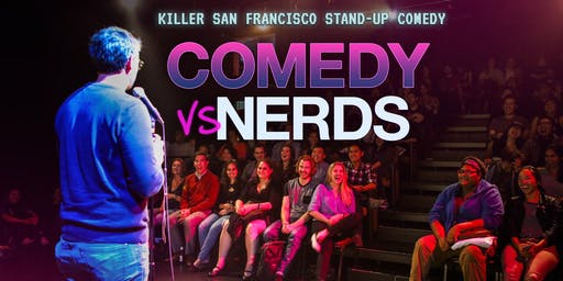 Comedy vs. Nerds -- Standup Comedy Showcase