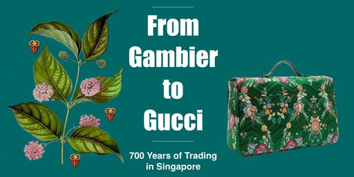 WALK IN: From Gambier to Gucci: 700 Years of Trading in Singapore