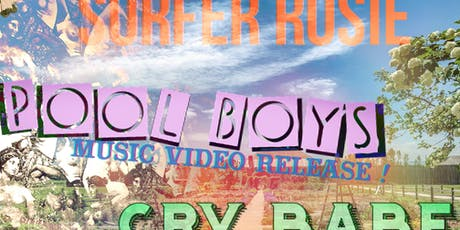 Surfer Rosie, Pool Boys (music video release!), Cry Babe tickets