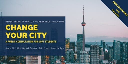 Change Your City - A Public Consultation for U of T Students