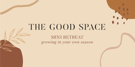 The Good Space Retreat: Growing in Your Own Season  tickets